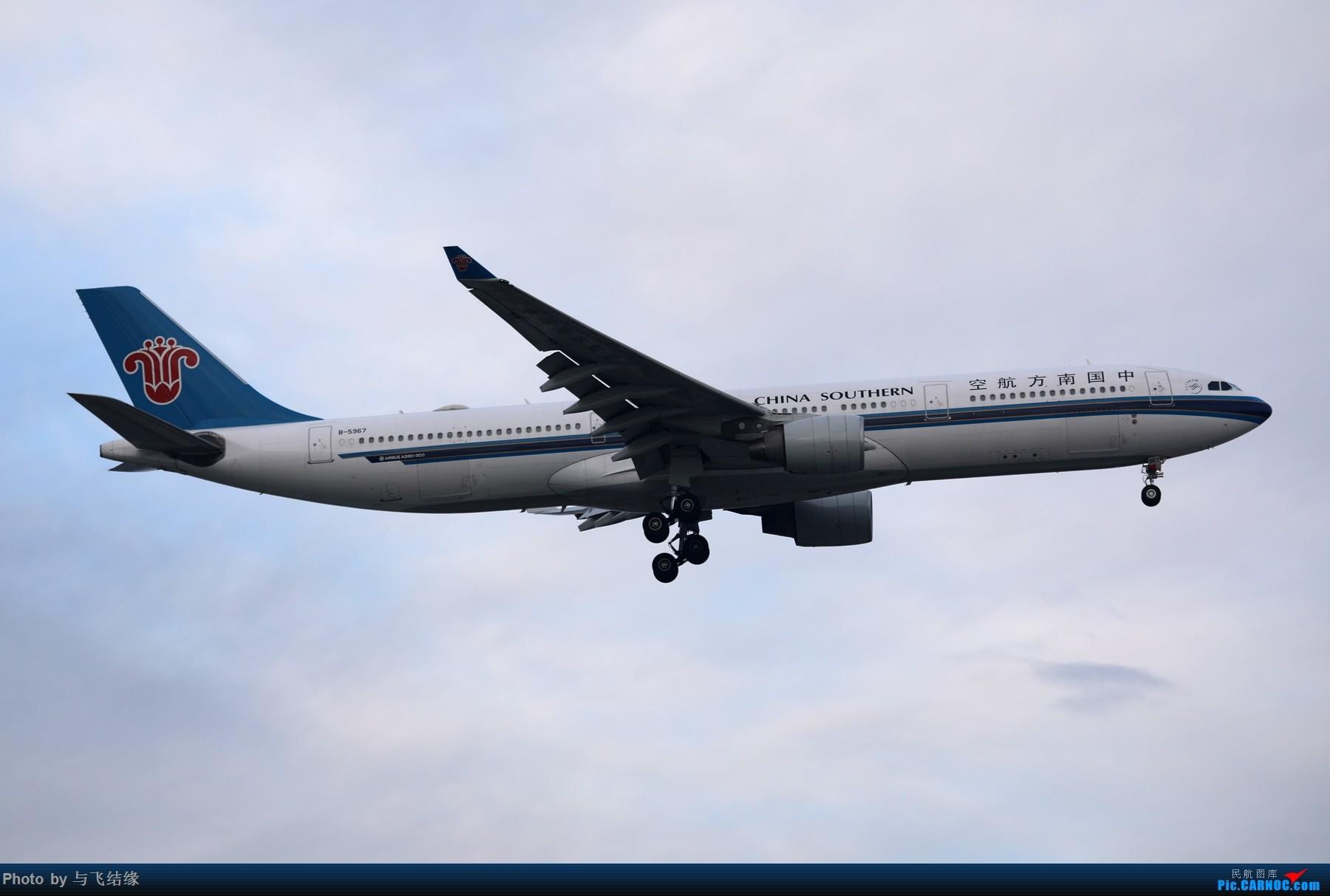Re:[原创]中国南方航空专辑图一组! AIRBUS A330-300 B-5967 中国北京首都国际机场