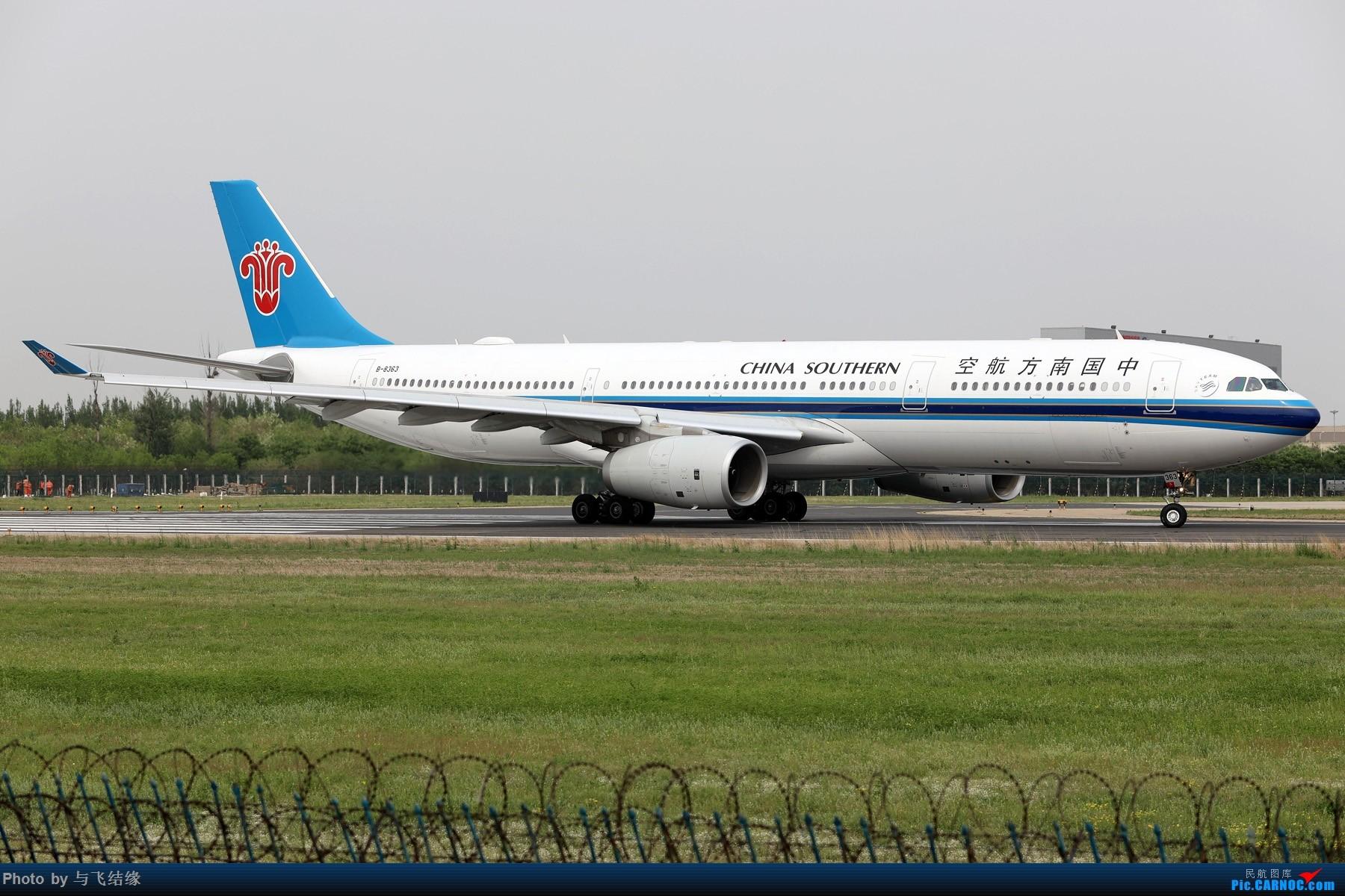 Re:[原创]中国南方航空专辑图一组! AIRBUS A330-300 B-8363 中国北京首都国际机场