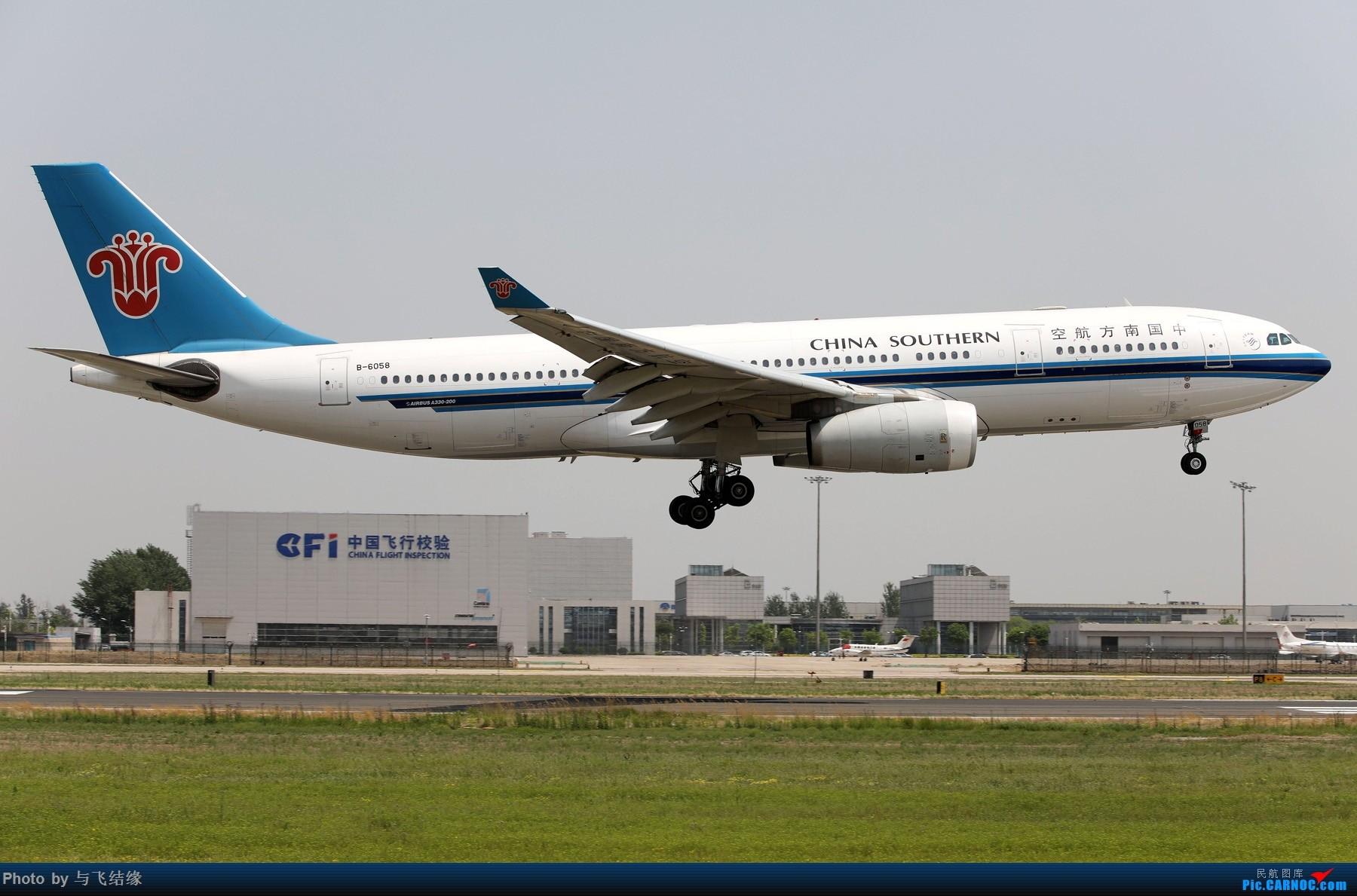 Re:[原创]中国南方航空专辑图一组! AIRBUS A330-200 B-6058 中国北京首都国际机场