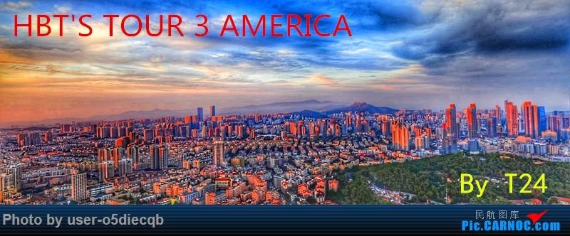 Re:[原创][HBT'S TOUR] 3 AMERICA
