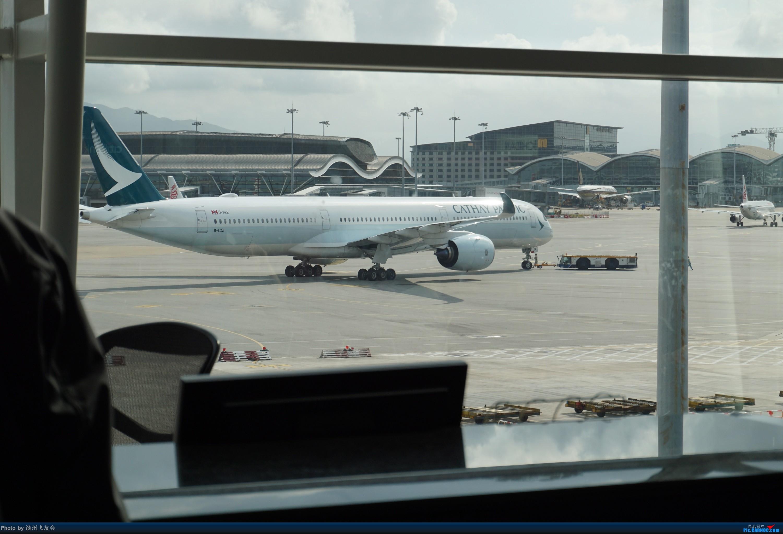 Re:[原创]骚年飞行篇~CX390 HKG-PEK 十一次乘坐77W ,第一次体验国泰航空,体验五星航空的云端服务,比较开心的行程 AIRBUS A350 B-LXA 中国香港国际机场