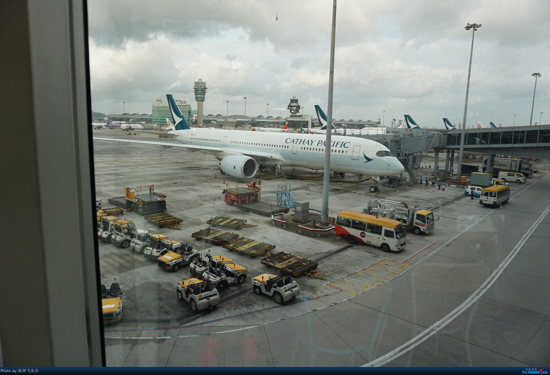 Re:[原创]骚年飞行篇~CX390 HKG-PEK 十一次乘坐77W ,第一次体验国泰航空,体验五星航空的云端服务,比较开心的行程 AIRBUS A350-900 B-LRX 中国香港国际机场