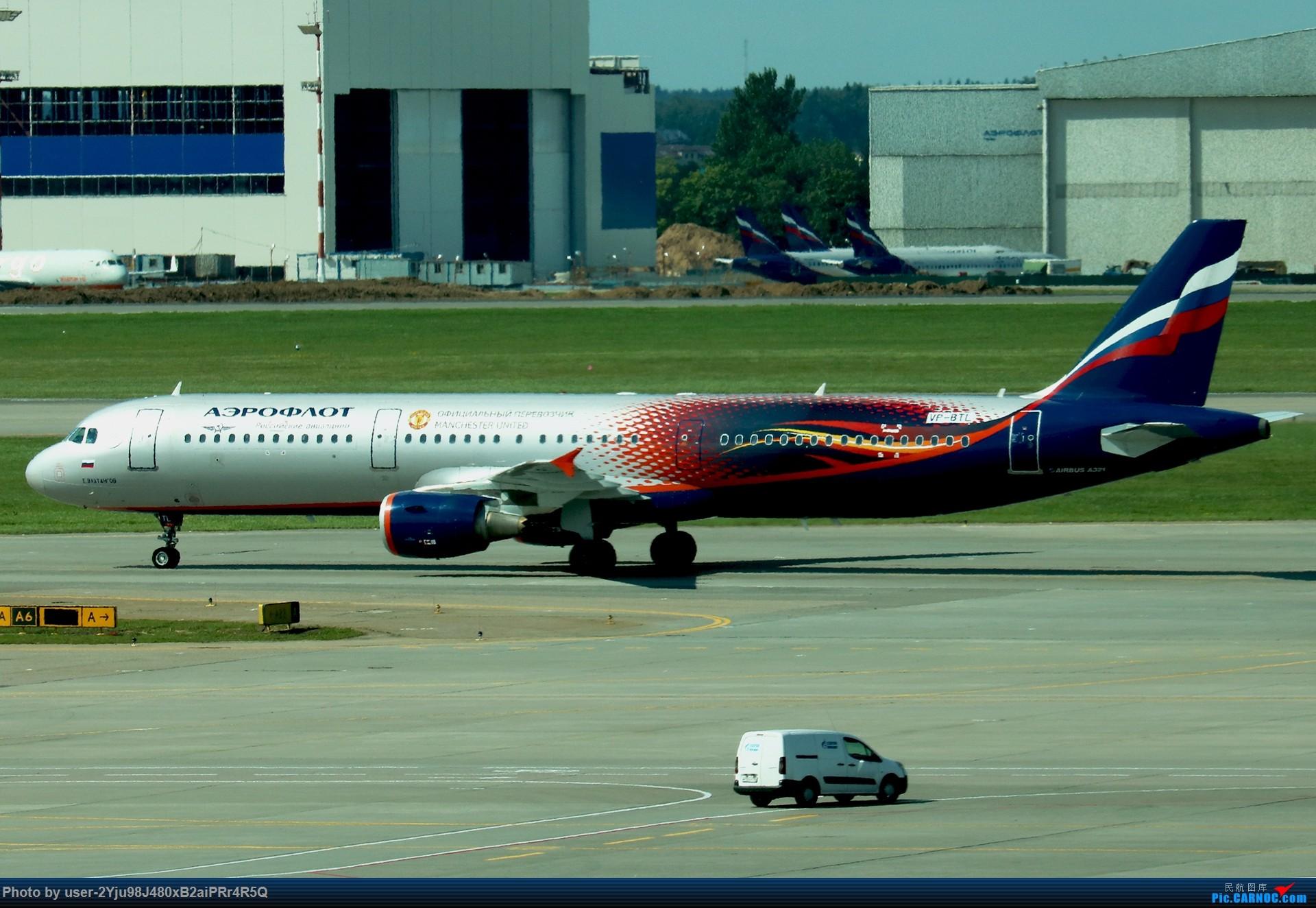 Re:[原创]LIULIU Sheremetyevo的漫游 Aeroflot毛航篇 AIRBUS A321-211 VP-BTL 俄罗斯谢诺梅杰沃机场