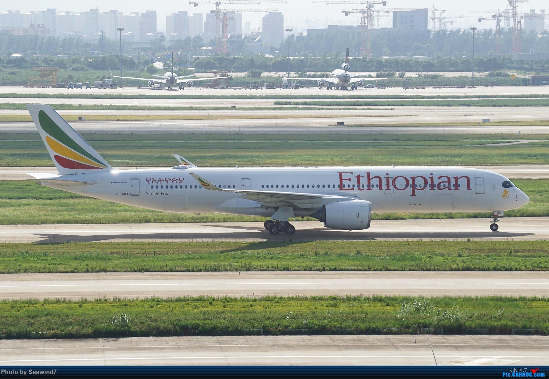 Re:[原创]浦东拍机记 AIRBUS A350-900 ET-AUA 中国上海浦东国际机场