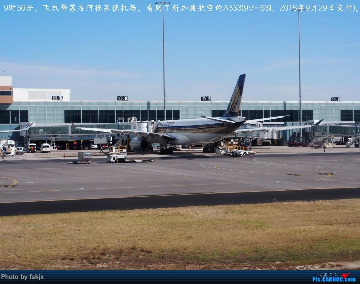 【fskjx的飞行游记☆67】在土澳的9天——阿德莱德·墨尔本 AIRBUS A330-300 9V-SSI 澳大利亚阿德莱德机场