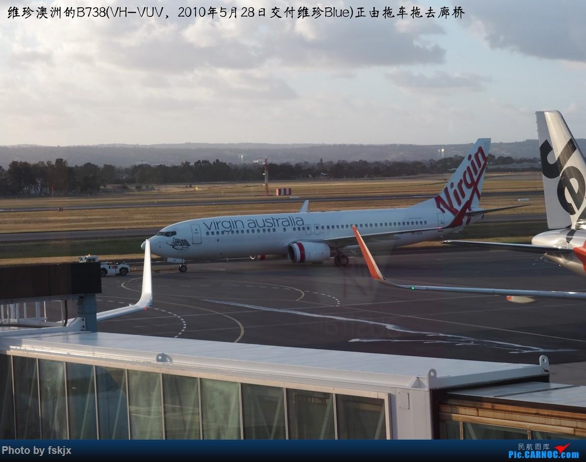 【fskjx的飞行游记☆67】在土澳的9天——阿德莱德·墨尔本 BOEING 737-800 VH-VUV 澳大利亚阿德莱德机场