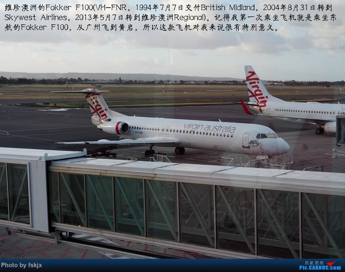 【fskjx的飞行游记☆67】在土澳的9天——阿德莱德·墨尔本 FOKKER 100 VH-FNR 澳大利亚阿德莱德机场