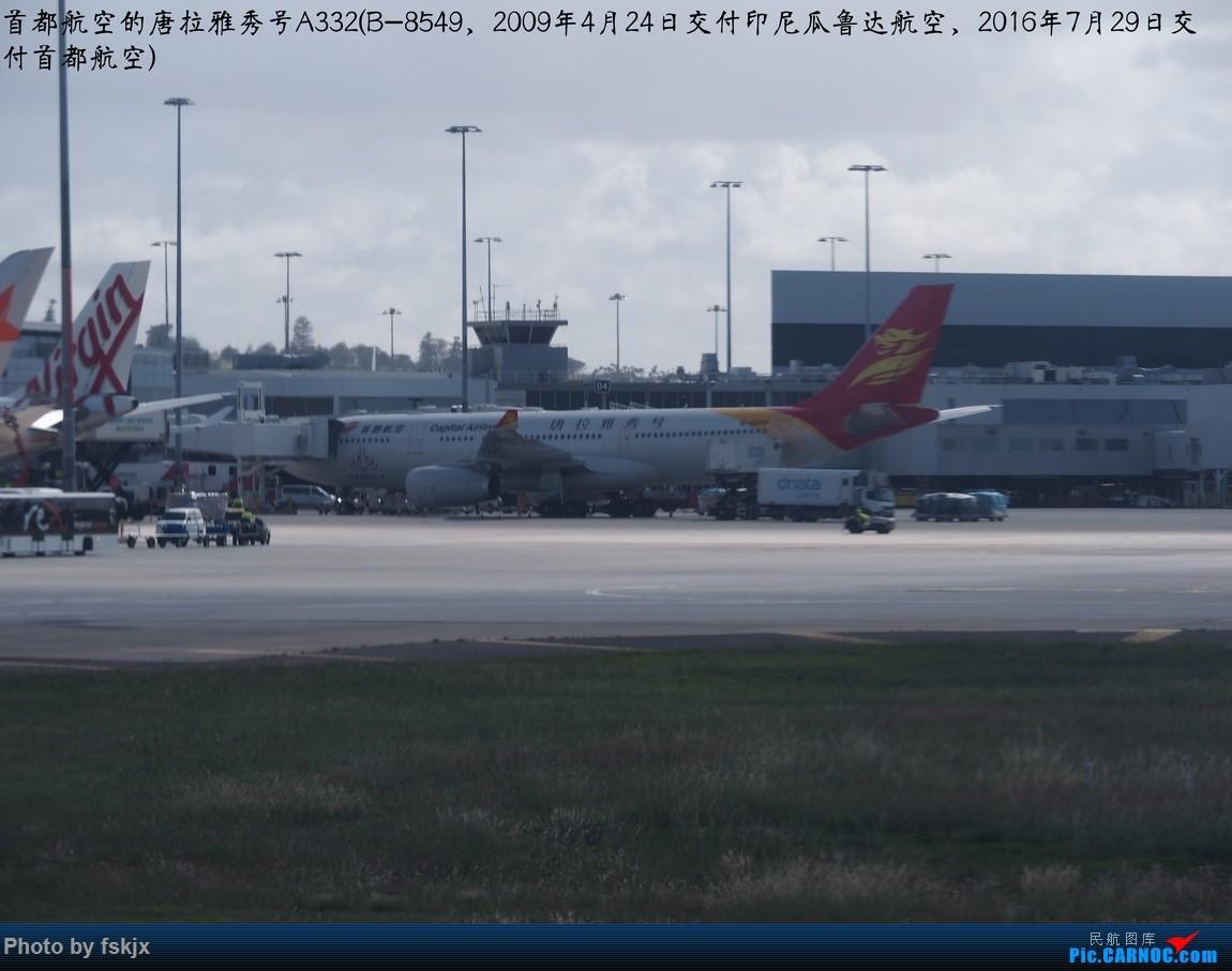 【fskjx的飞行游记☆67】在土澳的9天——阿德莱德·墨尔本 AIRBUS A330-200 B-8549 澳大利亚墨尔本机场
