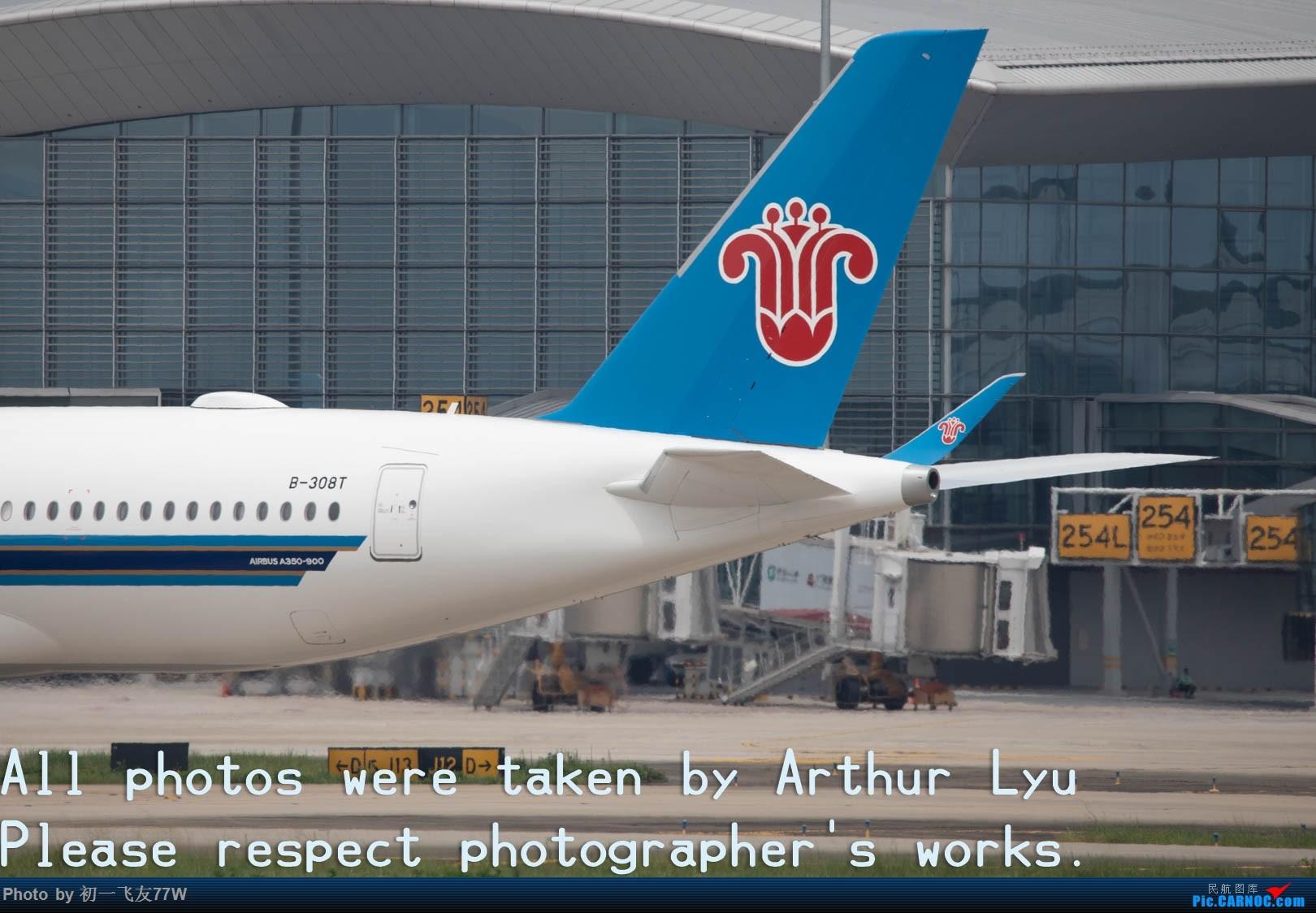 Re:[原创]体感41摄氏度下的热情,欢迎回家,B-308T AIRBUS A350-900 B-308T