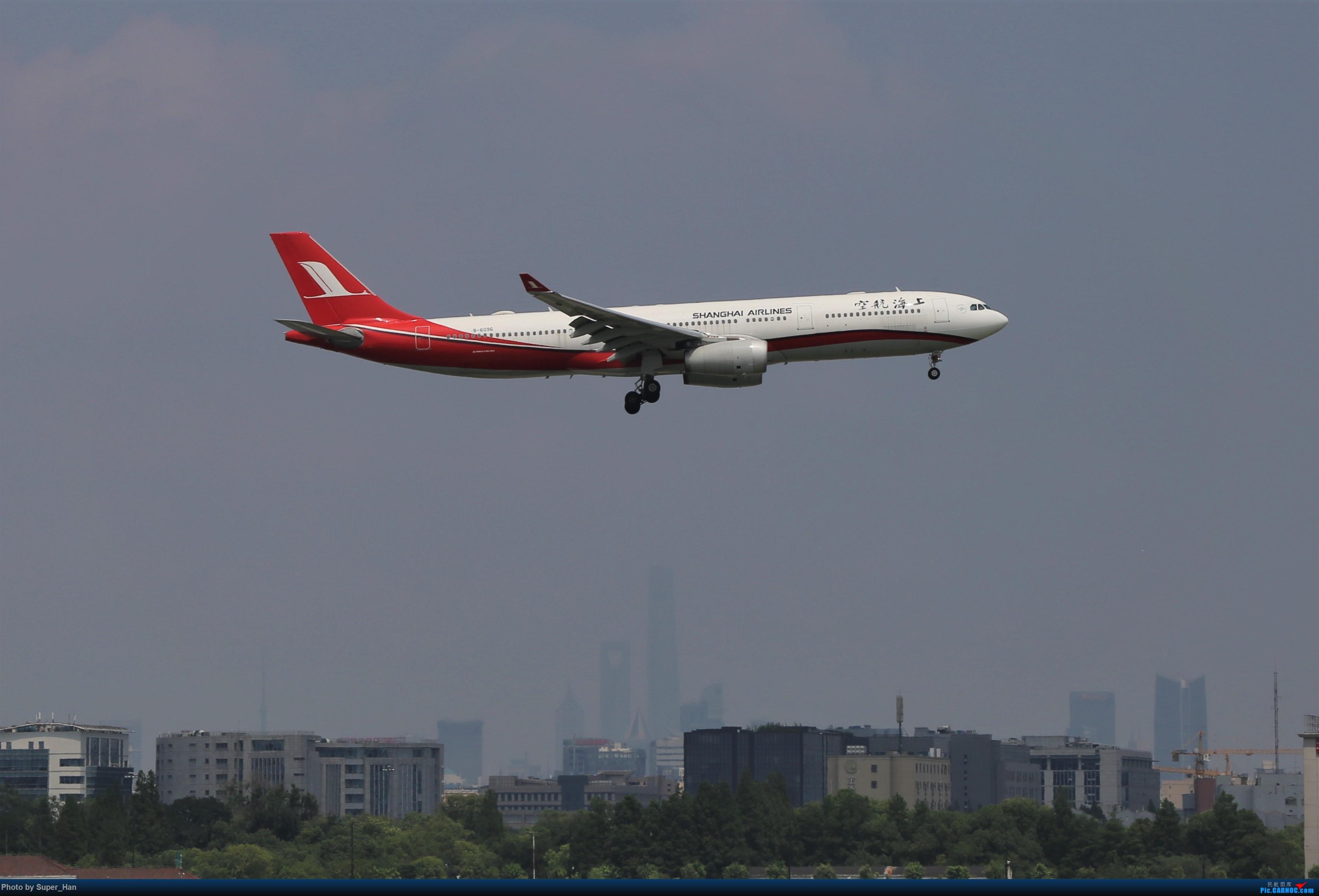 Re:[原创]【杭州飞友会】浦东之上 AIRBUS A330-300 B-6096 中国上海虹桥国际机场