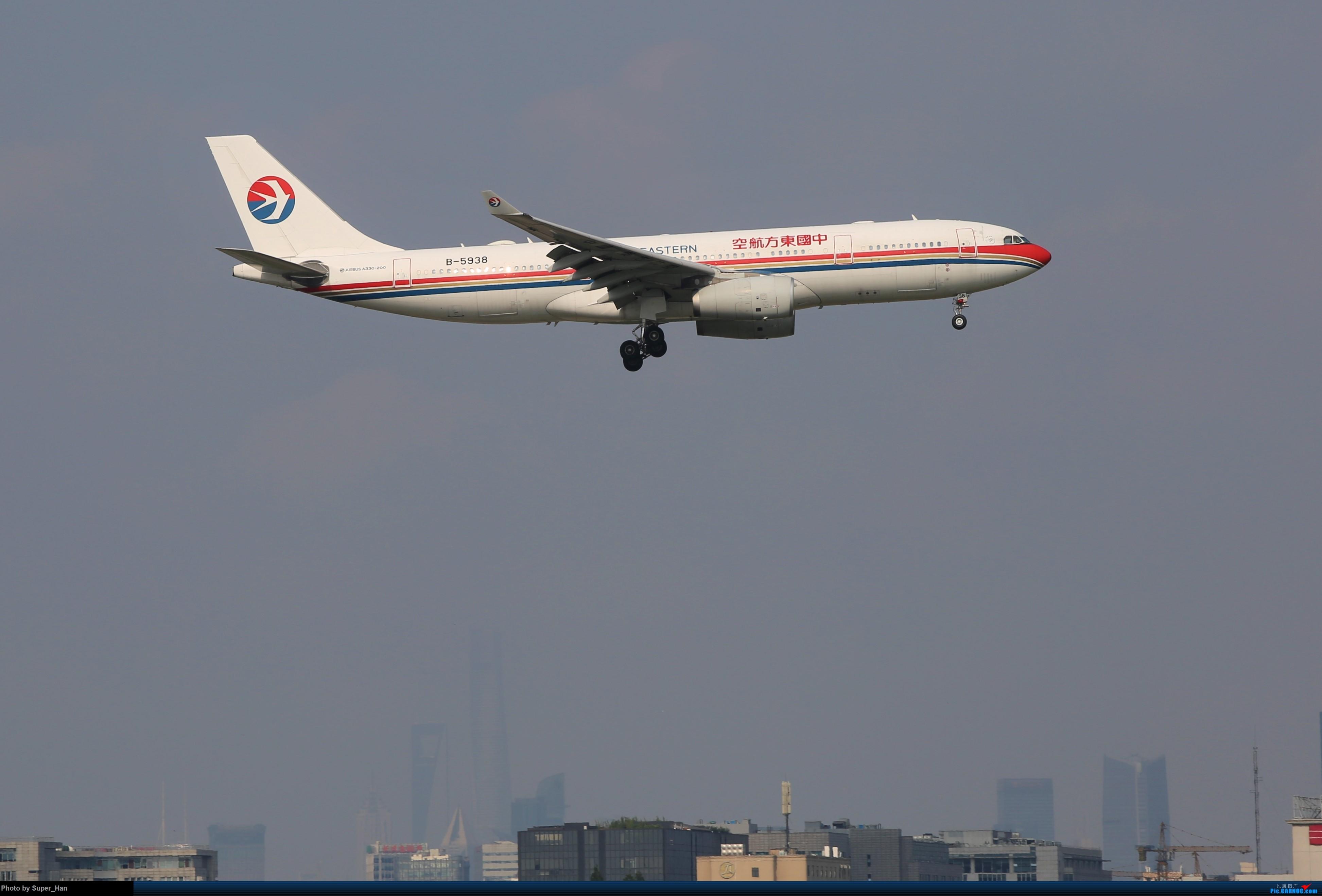 Re:[原创]【杭州飞友会】浦东之上 AIRBUS A330-200 B-5938 中国上海虹桥国际机场