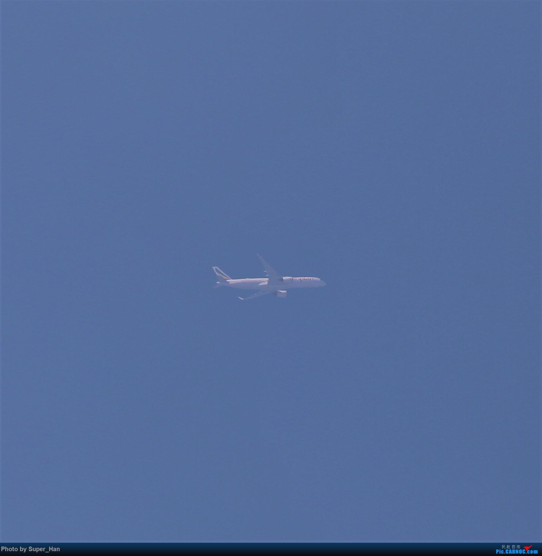 Re:[原创]【杭州飞友会】0715虹桥头顶降PVG的重型机 AIRBUS A350-900 ET-AUA 中国上海虹桥国际机场