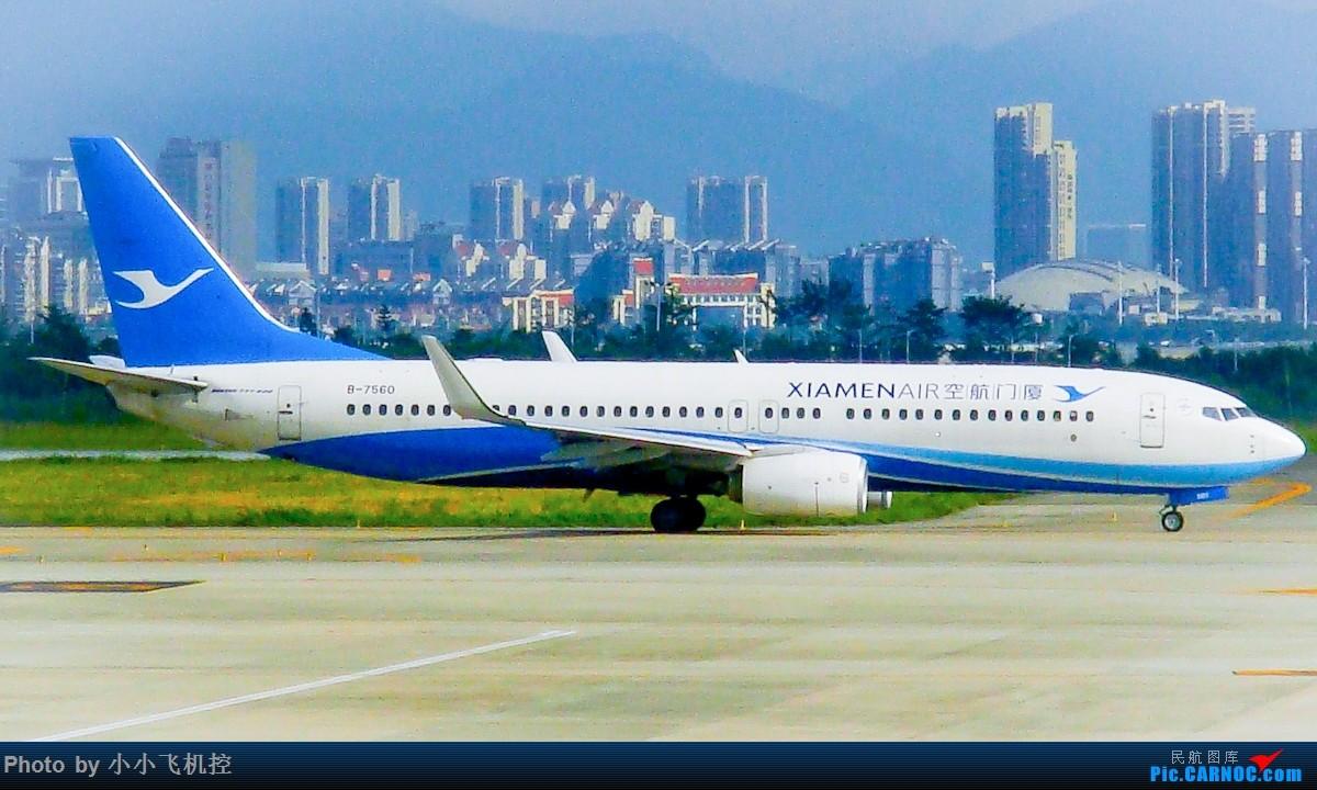 Re:[原创] BOEING 737-800 B-7560 中国厦门高崎国际机场