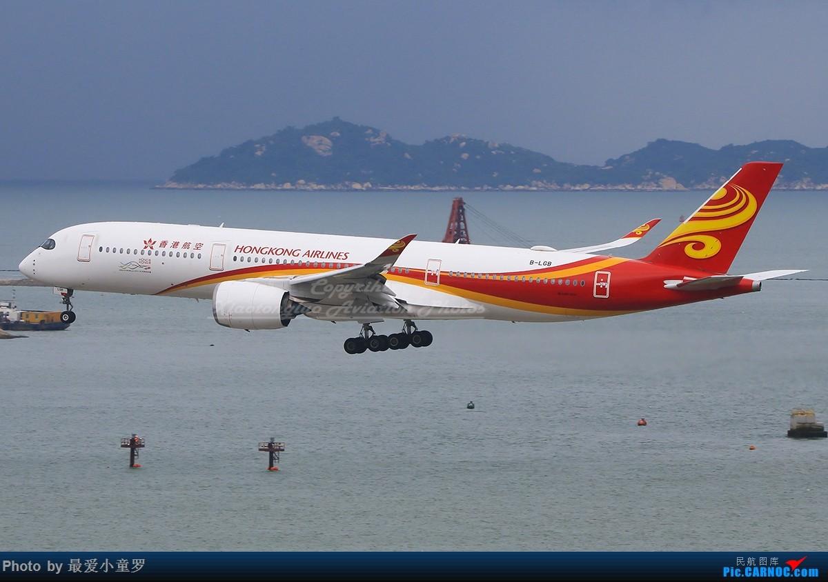 Re:[原创]冒泡党——风 雨 香港 路 AIRBUS A350-900 B-LGB 中国香港国际机场