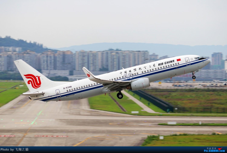 Re:[原创]CKG拍机(2019暑期3跑拍机图集) BOEING 737-800 B-5398 重庆江北国际机场