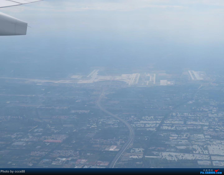 Re:[原创]降落北京首都机场前,飞越在建的大兴国际机场    中国北京首都国际机场
