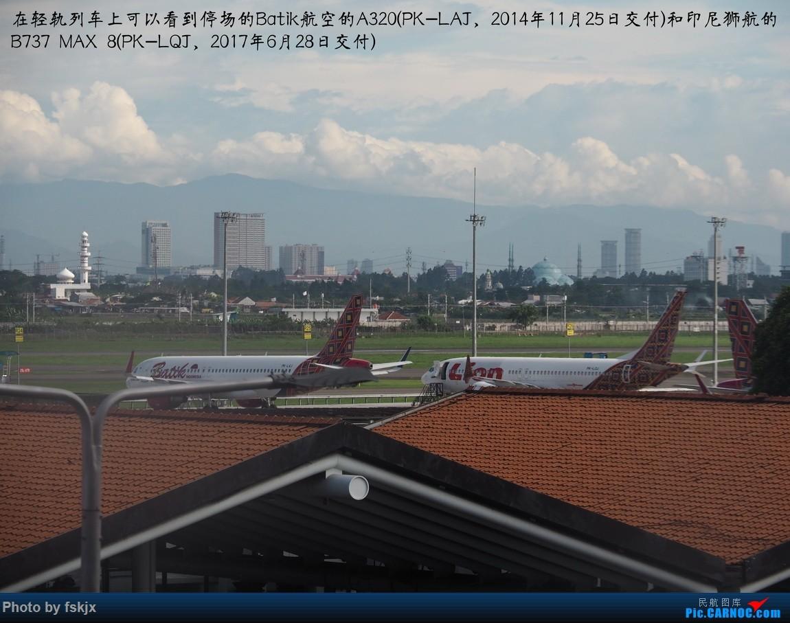 【fskjx的飞行游记☆73】赤道之南—雅加达·巴厘岛 BOEING 737MAX-8 PK-LQJ 印度尼西亚雅加达苏加诺-哈达国际机场