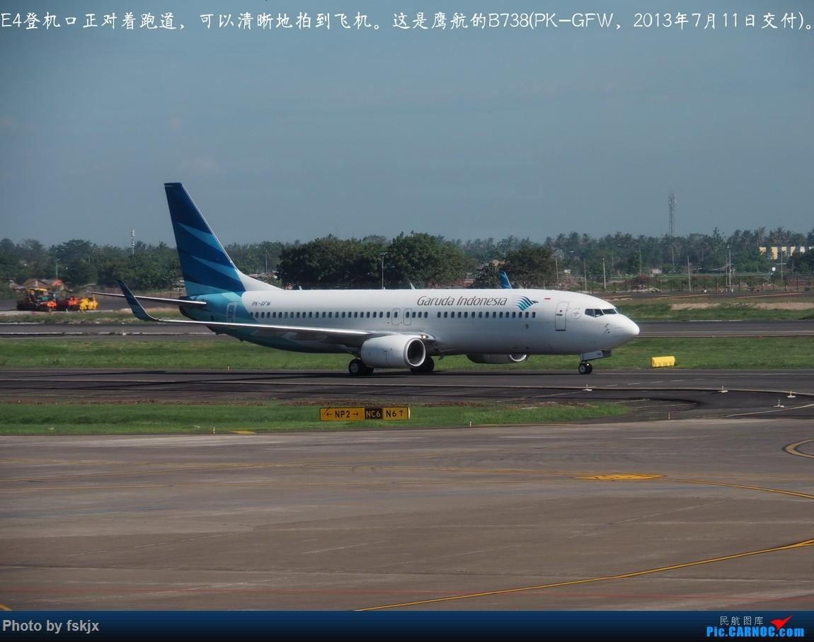 【fskjx的飞行游记☆73】赤道之南—雅加达·巴厘岛 BOEING 737-800 PK-GFW 印度尼西亚雅加达苏加诺-哈达国际机场