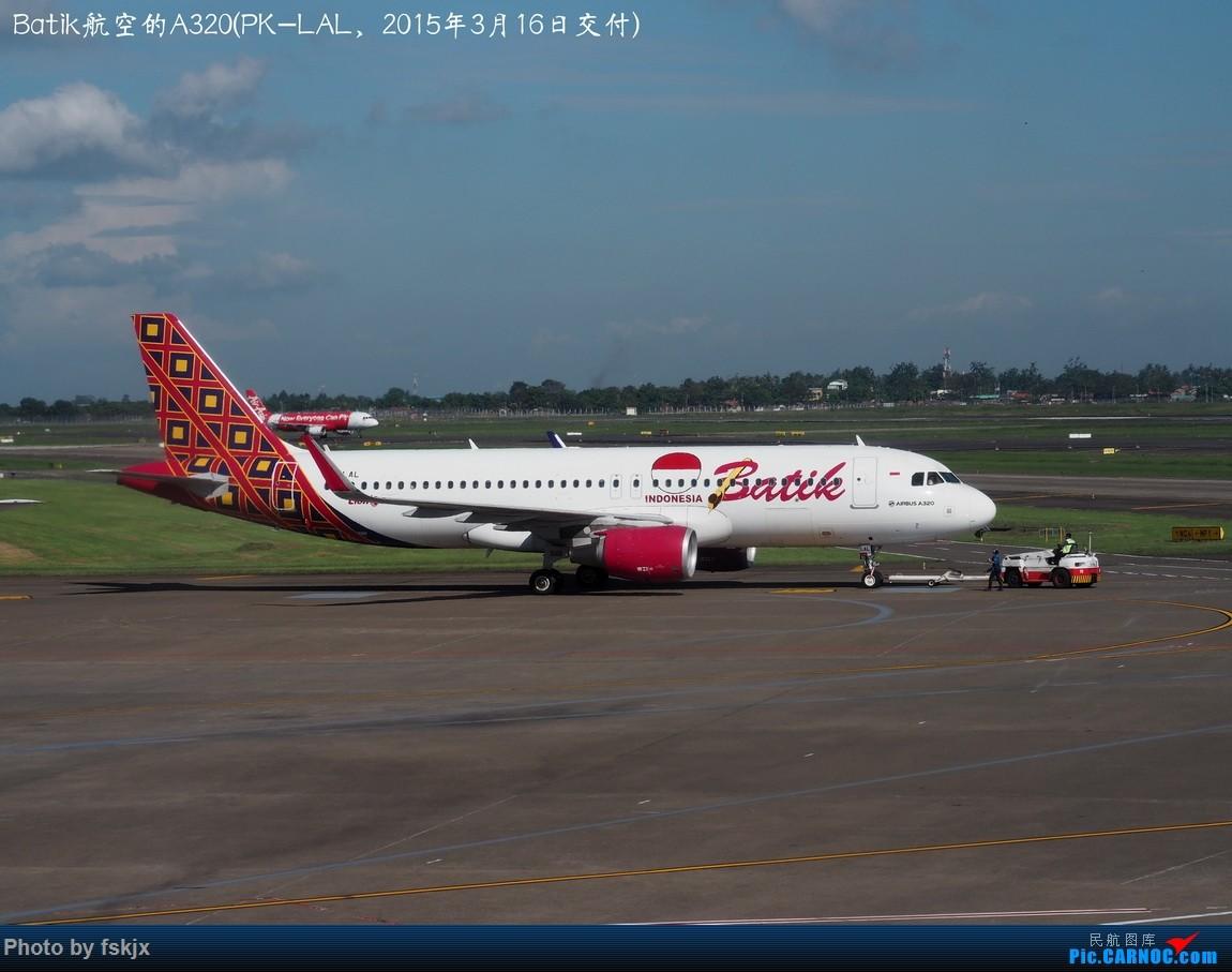 【fskjx的飞行游记☆73】赤道之南—雅加达·巴厘岛 AIRBUS A320 PK-LAL 印度尼西亚雅加达苏加诺-哈达国际机场