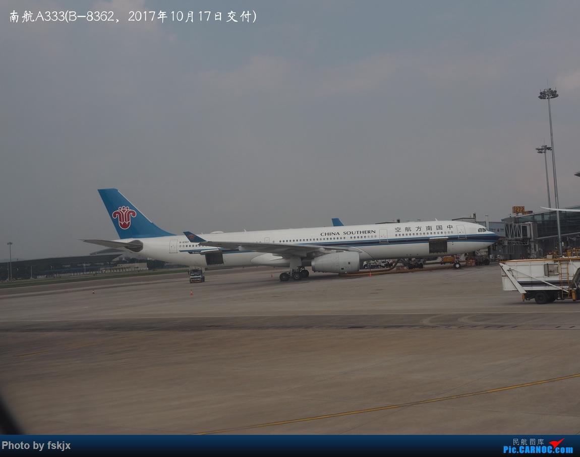 【fskjx的飞行游记☆77】北方明珠·大连 AIRBUS A330-300 B-8362 中国广州白云国际机场