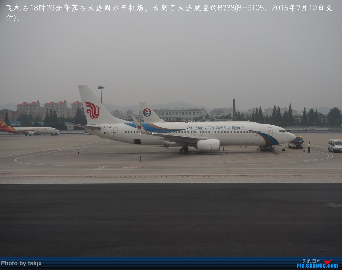 【fskjx的飞行游记☆77】北方明珠·大连 BOEING 737-800 B-6105 中国大连国际机场