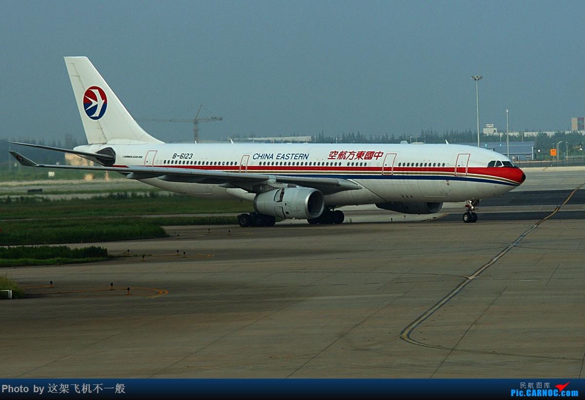Re:杂图一组 AIRBUS A330-200 B-6123 中国上海浦东国际机场