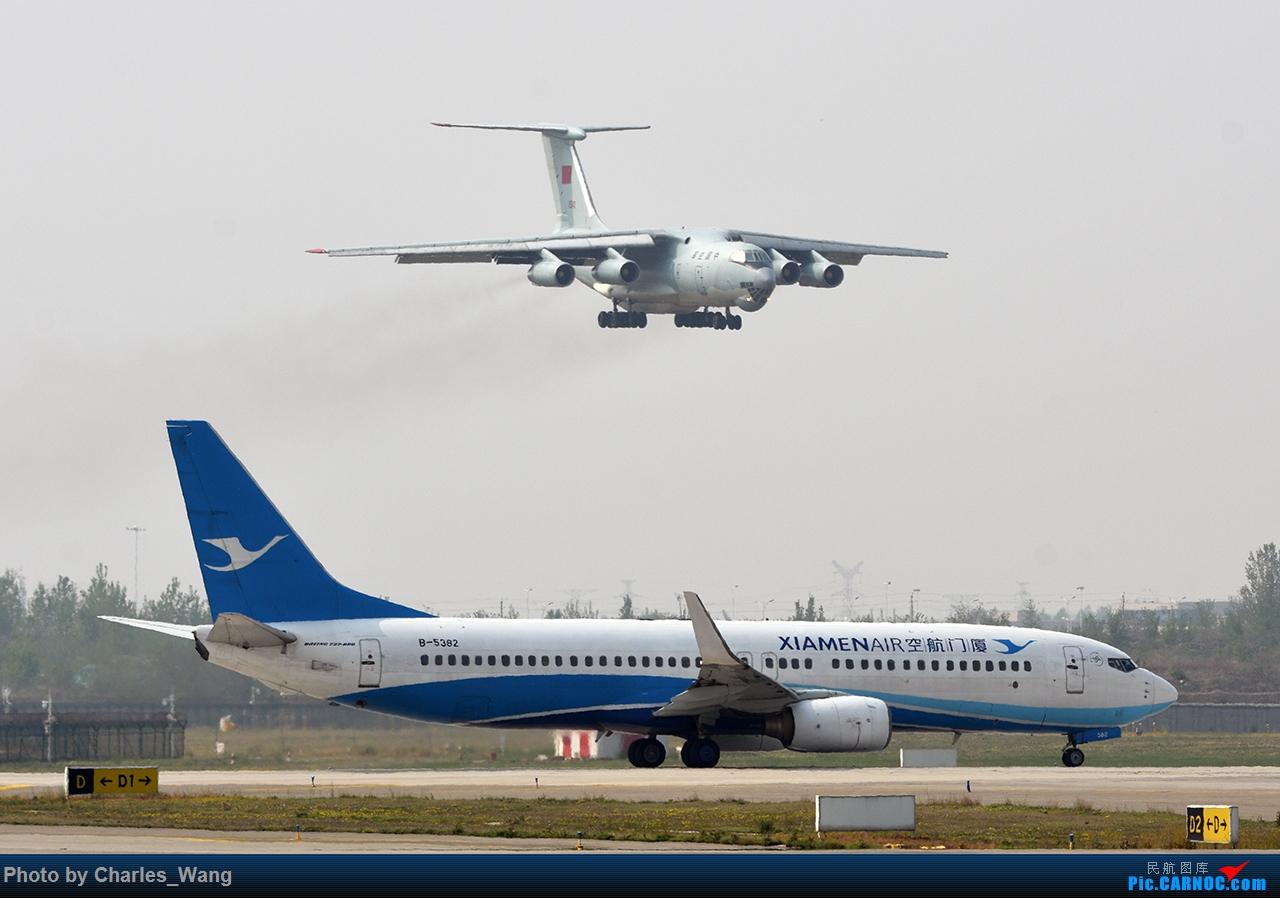 [原创]中国空军伊尔76运输机拜访郑州机场 BOEING 737-800 B-5382 中国郑州新郑国际机场