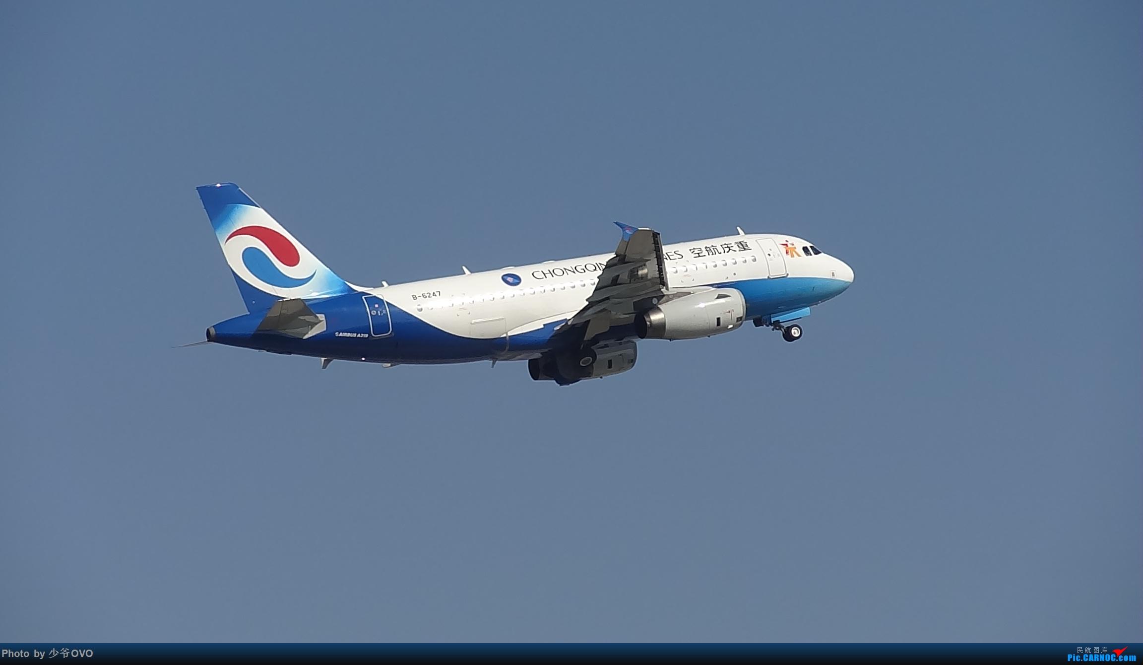 [原创]Re:[原创]CKG重庆江北机场拍机.星空联盟77W AIRBUS A319-100 B-6247 重庆江北机场
