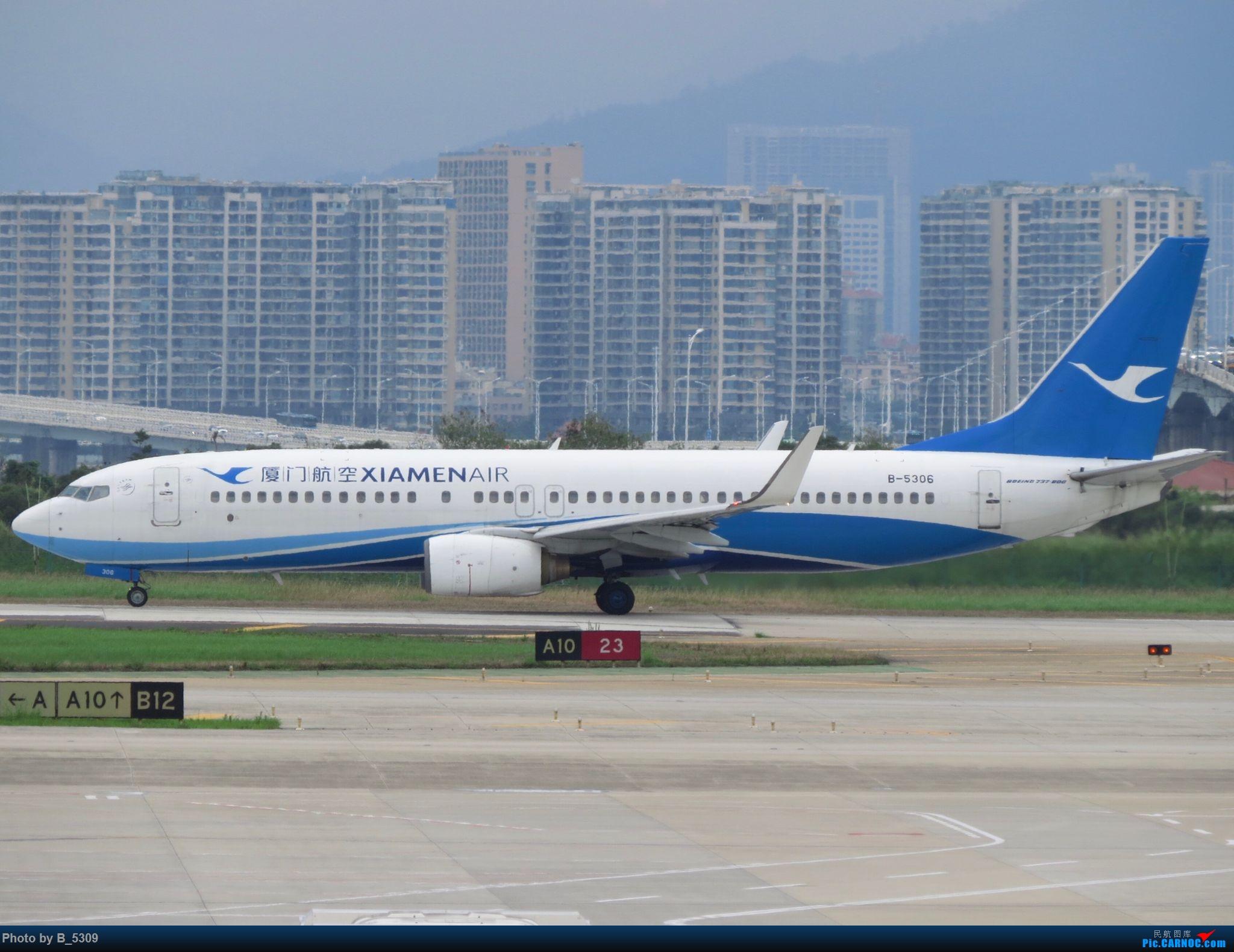 Re:[原创]复课一个月了,终于能在紧张的学习生活中抽出点时间拍稽~ BOEING 737-800 B-5306 中国厦门高崎国际机场
