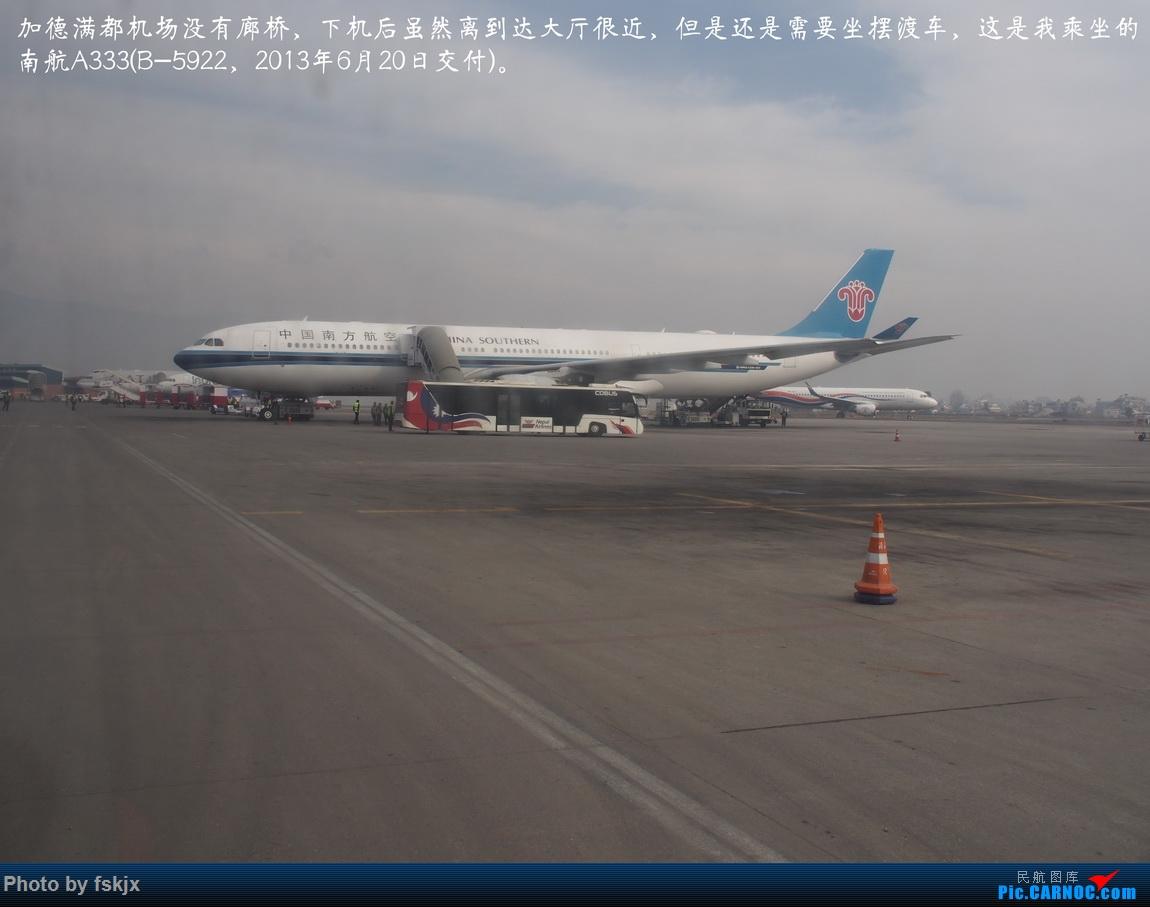 【fskjx的飞行游记☆82】明天,尼好—加德满都·博卡拉 AIRBUS A330-300 B-5922 尼泊尔加德满都特里布万国际机场