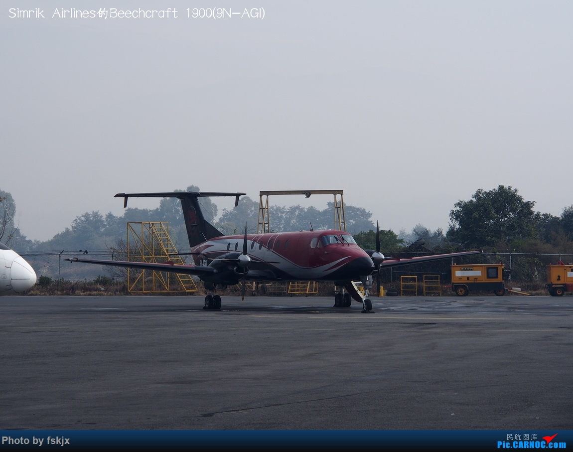 【fskjx的飞行游记☆82】明天,尼好—加德满都·博卡拉 BEECHCRAFT 1900 9N-AGI 尼泊尔加德满都特里布万国际机场