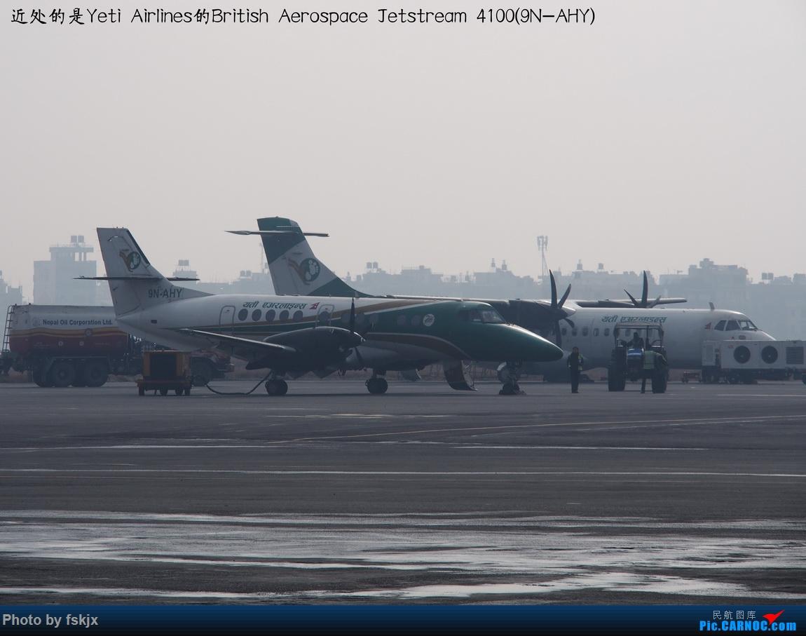 【fskjx的飞行游记☆82】明天,尼好—加德满都·博卡拉 BRITISH AEROSPACE JETSTREAM 41 9N-AHY 尼泊尔加德满都特里布万国际机场