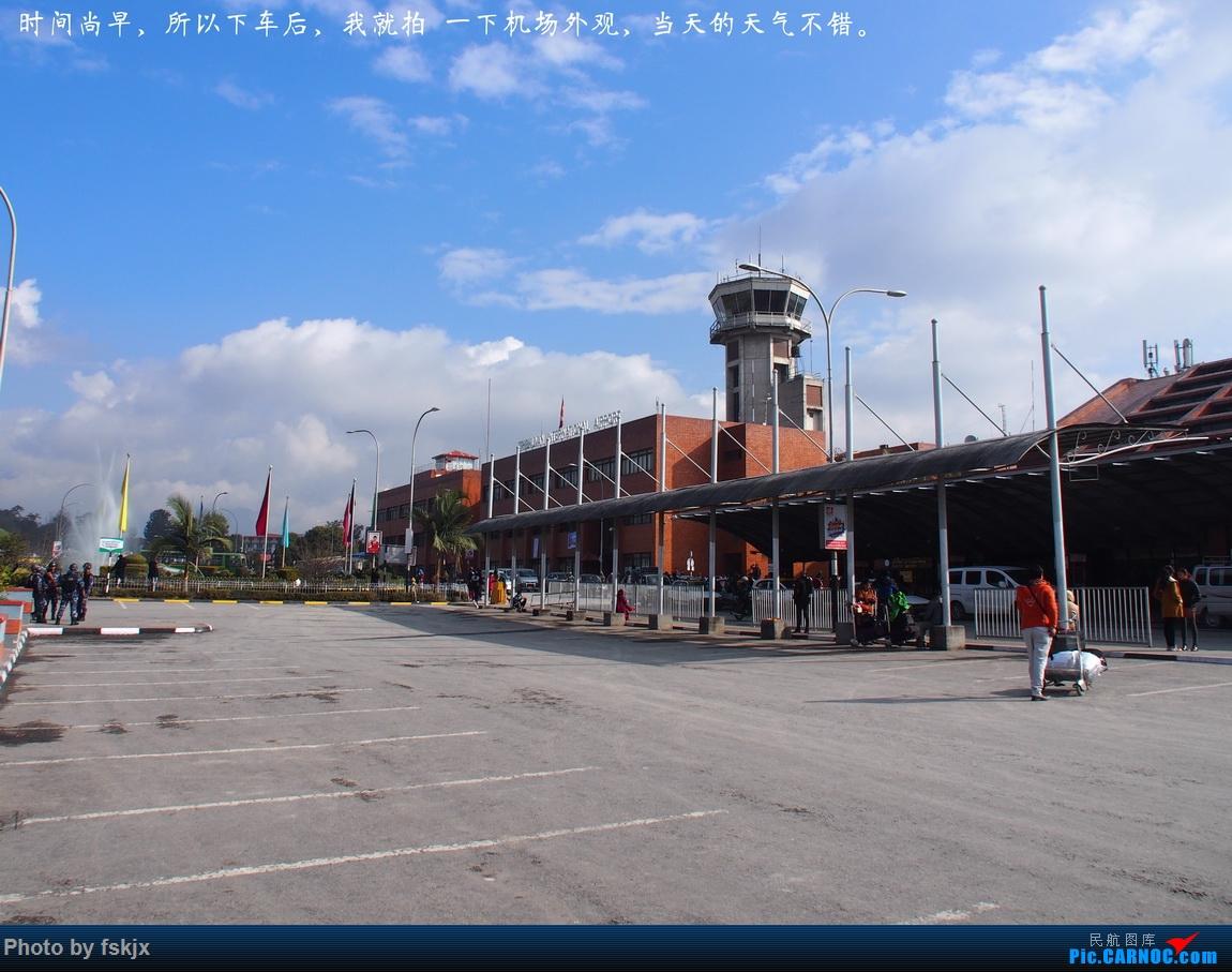 【fskjx的飞行游记☆82】明天,尼好—加德满都·博卡拉    尼泊尔加德满都特里布万国际机场