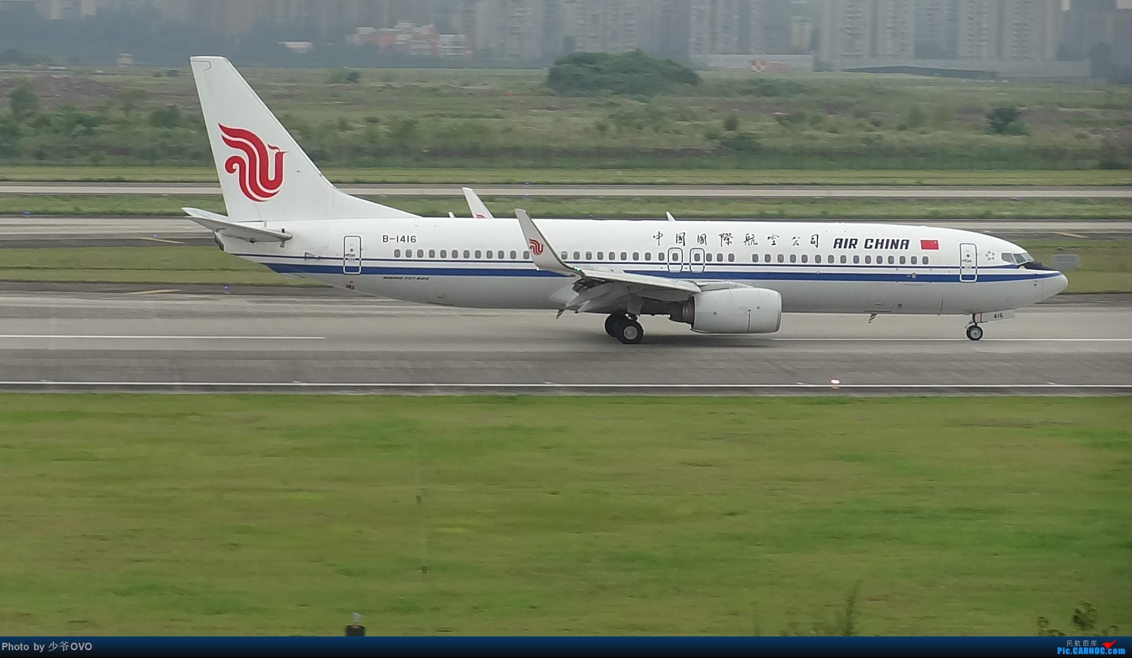 Re:[原创]CKG重庆江北机场拍机 BOEING 737-800 B-1416 中国重庆江北国际机场