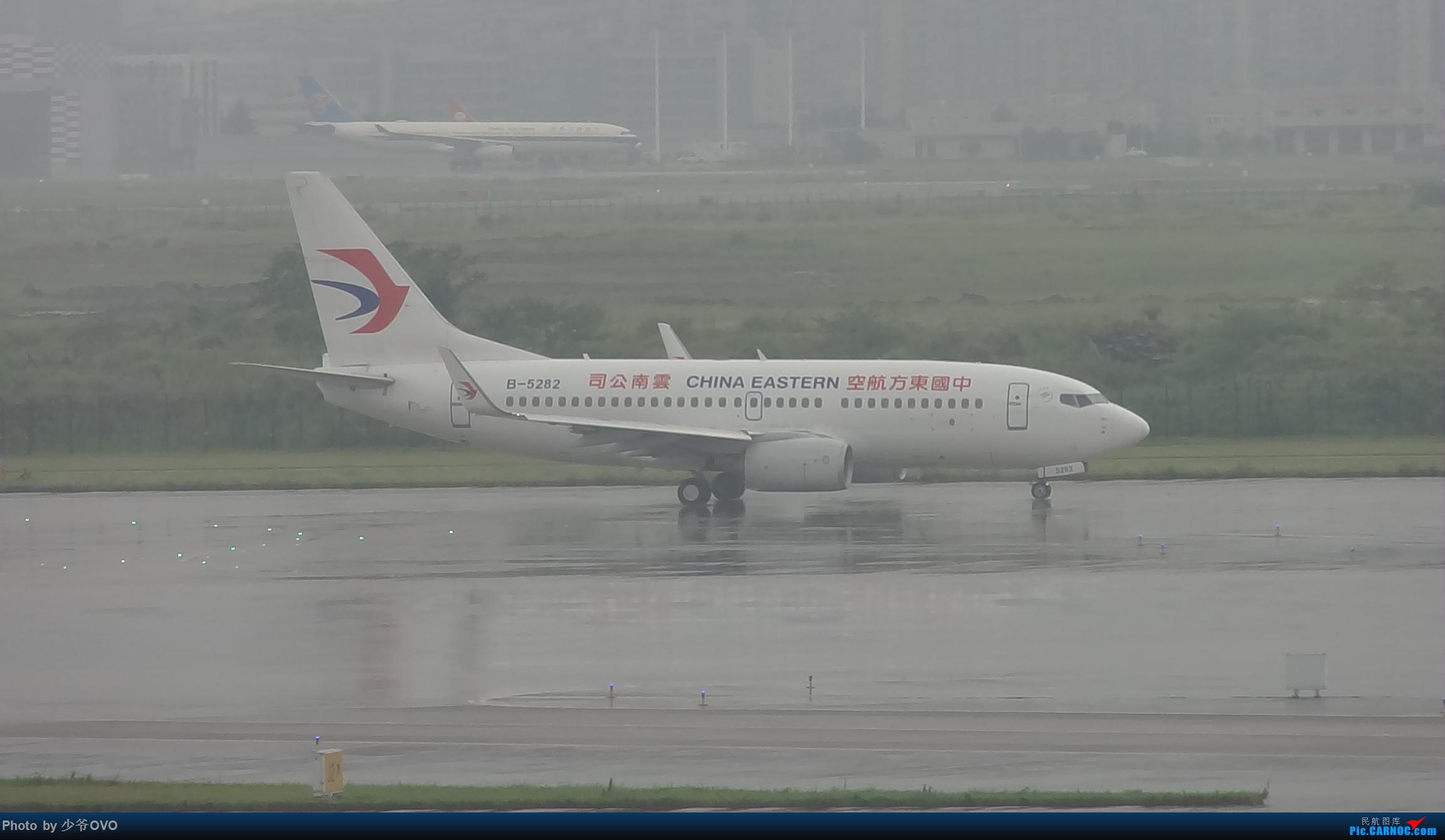 Re:[原创]CKG重庆江北机场拍机 BOEING 737-700 B-5282 中国重庆江北国际机场