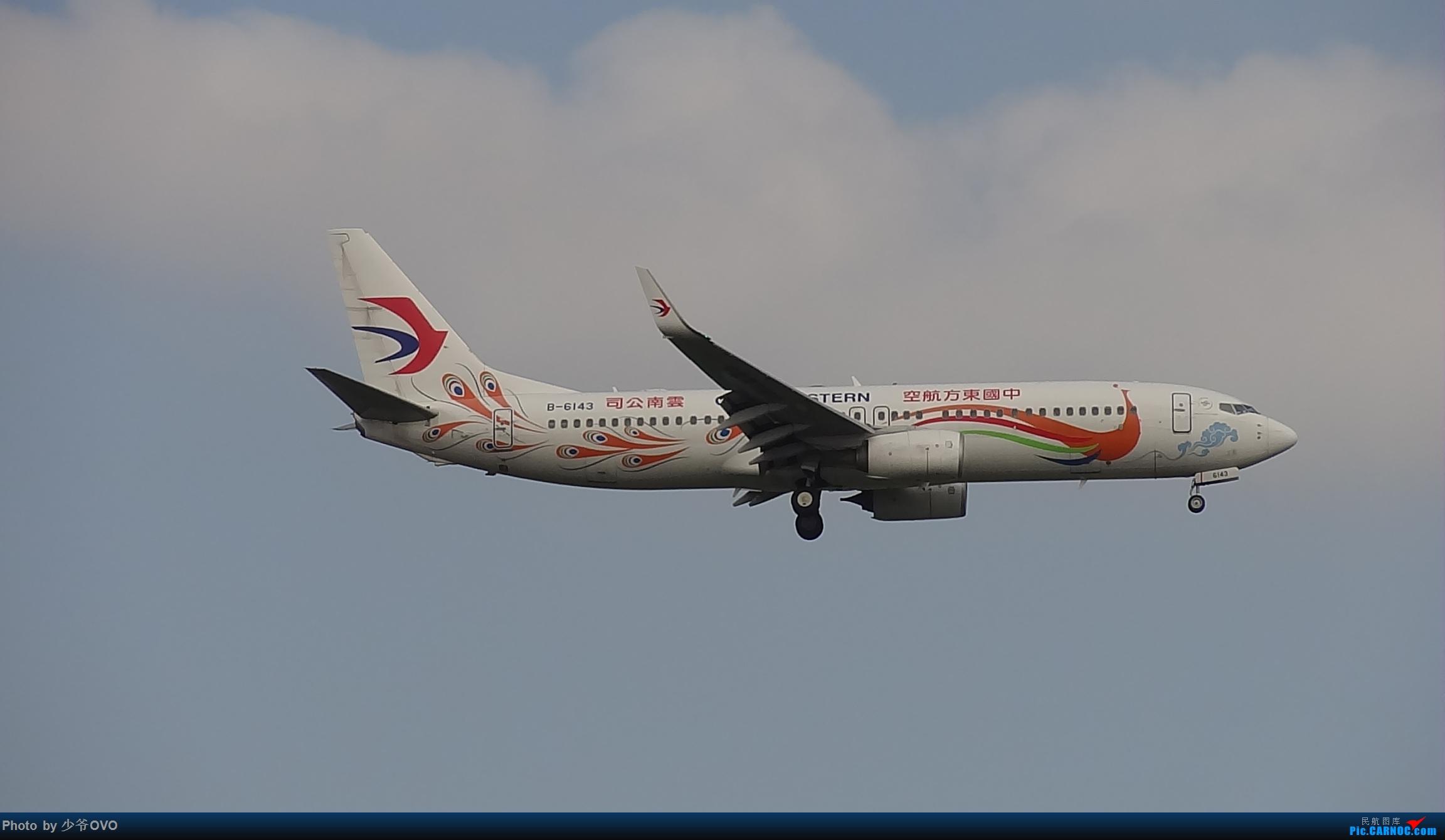 Re:[原创]CKG重庆江北机场拍机 BOEING 737-800 B-6143 中国重庆江北国际机场
